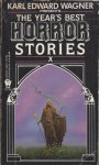 The Year's Best Horror Stories X - Karl Edward Wagner, Ramsey Campbell, David Campton, G.W. Perriwils
