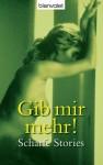 Gib mir mehr!: Scharfe Stories (German Edition) - Kerri Sharp, Claudia Müller