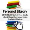 Personal Library - GIGANTIC List of 30297 Free English Kindle Ebook Direct Download Links - All in One - George Chityil, Personal Library