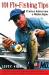 101 Fly-Fishing Tips: Practical Advice From a Master Angler - Lefty Kreh