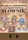 Władcy i wodzowie starożytności. Słownik - Marek Stępień, Wiesław Łoś, Piotr Iwaszkiewicz