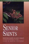 Senior Saints: Growing Older in God's Family - James Reapsome, Martha Reapsome