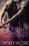 Dark Promise (Promises Series, Book One) - Gwendolyn Cease