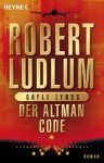 Der Altman-Code: Roman (German Edition) - Robert Ludlum, Gayle Lynds