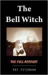 The Bell Witch : The Full Account - Pat Fitzhugh