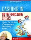Cashing In On The Foreclosure Crisis - Nancy Geils, Robert Allen