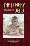 The Hungry Dead: Zombies, Vampires, Ghosts, and Other Dead Things That Want to Eat You - Lester Smith, F.J. Bergmann, Robert Borski, Sarah Busse, John Cochrane, James S. Dorr, Ralph Faraday, Lyn C.A. Gardner, David C. Kopaska-Merkel, J. Robert King, Michael Kriesel, Jack Lehman, Winifred Lewis, Terrie Leigh Relf, Stephen D. Sullivan, David Lee Summers