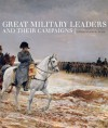Great Military Leaders and their Campaigns - Jeremy Black