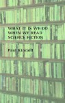 What It Is We Do When We Read Science Fiction - Paul Kincaid