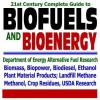 21st Century Complete Guide to Biofuels and Bioenergy: Department of Energy Alternative Fuel Research, Agriculture Department Biofuel Research, Biomass, ... Landfill Methane, Crop Residues (CD-ROM) - The United States Government