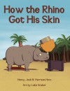 How the Rhino Got His Skin - Henry L. Herz