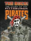 Bucs: The Story of the Pittsburgh Pirates - John McCollister, Ralph Kiner