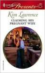 Claiming His Pregnant Wife (Harlequin Presents) - Kim Lawrence