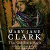 That Old Black Magic (Audio) - Mary Jane Clark