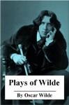 Plays of Oscar Wilde - Oscar Wilde