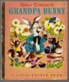 Walt Disney's Grandpa Bunny - Dick Kelsey, Jane Werner Watson