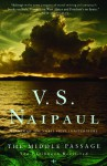 The Middle Passage: The Caribbean Revisited - V.S. Naipaul