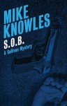 S.O.B. - Mike Knowles
