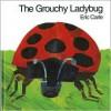 The Grouchy Ladybug (Lap Edition) - Eric Carle