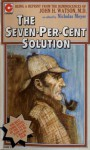 The Seven-Percent Solution: Being a Reprint from the Reminiscences of John H. Watson, MD - Nicholas Meyer