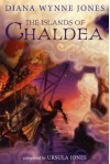 The Islands of Chaldea - Ursula Jones, Diana Wynne Jones