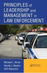 Principles of Leadership and Management in Law Enforcement - Michael L. Birzer, Gerald J. Bayens, Cliff Roberson