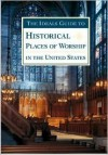 The Ideals Guide to Historical Places of Worship in the United States - Nancy J. Skarmeas, Lisa C. Ragan