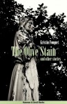 The Olive Stain and other stories - Kristin Fouquet