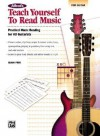 Alfred's Teach Yourself to Read Music for Guitar: Practical Music Reading for All Guitarists! - Dan Fox