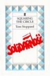 Squaring The Circle - Tom Stoppard