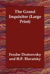 The Grand Inquisitor - Fyodor Dostoyevsky, Helena Petrovna Blavatsky