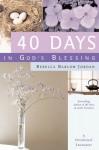 40 Days in God's Blessing: A Devotional Encounter - Rebecca Barlow Jordan