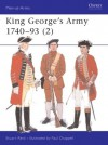 King George's Army 1740-93 - Stuart Reid, Paul Chappel