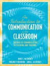 An Introduction to Communication in the Classroom: The Role of Communication in Teaching and Training - Virginia P. Richmond