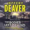 The Bodies Left Behind - Jeffery Deaver, Lorelei King