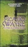 Picabo Swayne: Le storie della camera oscura - Alessandro Gatti, Manuela Salvi