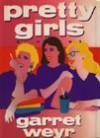 Pretty Girls - Garret Freymann-Weyr