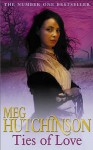 Ties of Love - Meg Hutchinson
