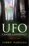 UFO Crash Landing? Friend or Foe? - Jenny Randles