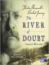 The River of Doubt: Theodore Roosevelt's Darkest Journey - Candice Millard, Paul Michael