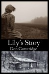 Lily's Story - Don Gutteridge