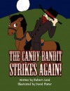The Candy Bandit Strikes Again! - Robert Con, David Baker