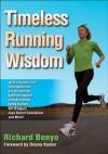 Timeless Running Wisdom - Richard Benyo