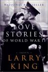 Love Stories of World War II - Larry King