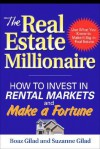 The Real Estate Millionaire: How to Invest in Rental Markets and Make a Fortune - Boaz Gilad, Suzanne Gilad
