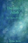The Eye of Allah - Charles W. Diffin