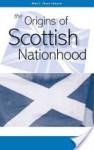 The Origins Of Scottish Nationhood - Neil Davidson