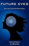 Future Eves: Classic Science Fiction about Women by Women - Jean Marie Stine