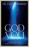 God in You: Releasing the Power of the Holy Spirit in Your Life - David Jeremiah