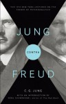 Jung contra Freud: The 1912 New York Lectures on the Theory of Psychoanalysis (Bollingen Series (General)) - C. G. Jung, Sonu Shamdasani, R. F.C. Hull